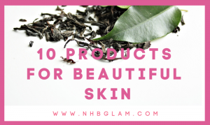 10 products for beautiful skin