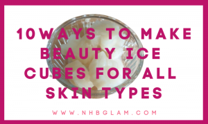 10 ways to make beauty ice cubes for all skin types