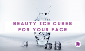 BEAUTY ICE CUBES FOR YOUR FACE